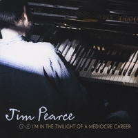 Jim Pearce | I'm in the Twilight of a Mediocre Career