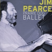 Jim Pearce | Prairie Dog Ballet