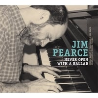 Jim Pearce | Never Open With A Ballad