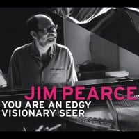 Jim Pearce | You Are an Edgy Visionary Seer