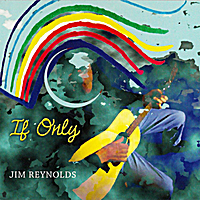 Jim Reynolds | If Only