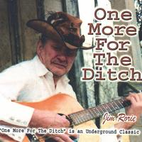 Jim Rorie | One More For the Ditch