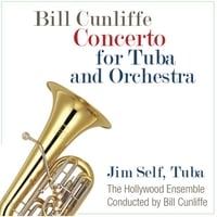 Jim Self, Hollywood Ensemble & Bill Cunliffe | Concerto for Tuba and Orchestra (feat. Bill Cunliffe)