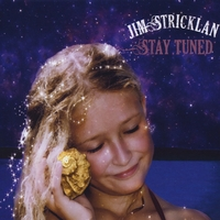 Jim Stricklan | Stay Tuned