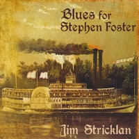 Jim Stricklan | Blues for Stephen Foster