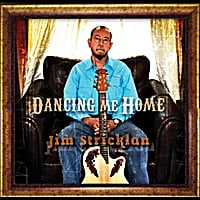 Jim Stricklan | Dancing Me Home