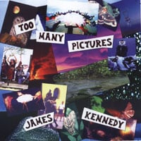 James Kennedy | Too Many Pictures