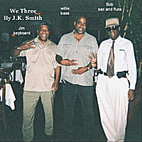 J.K. Smith & Willie Rucker & Bob Alexander | We Three