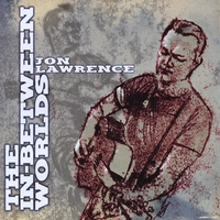 Jon Lawrence | The In-Between Worlds
