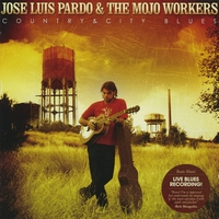 Jose Luis Pardo and the Mojo Workers | Country & City Blues