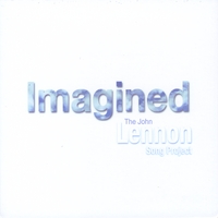 The John Lennon Song Project | Imagined: The John Lennon Song Project