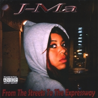 J-Ma | From The Streets To The Expressway