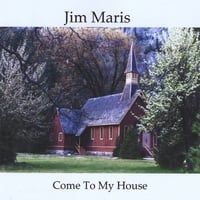 Jim Maris | Come To My House