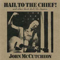 John McCutcheon | Hail to the Chief
