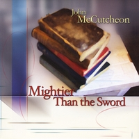 John McCutcheon | Mightier Than the Sword