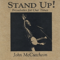 John McCutcheon | Stand Up! Broadsides for Our Times