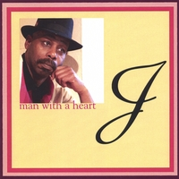 J | Man With A Heart