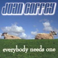 Joan Coffey | Everybody Needs One