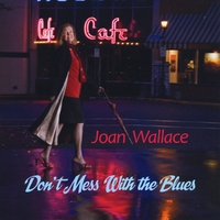 Joan Wallace | Don't Mess With the Blues