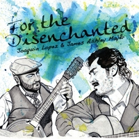 Joaquin Lopez & James Ashley Mayer | For The Disenchanted