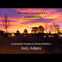 Jody Adams | Morning in America's Greatest Hits ..and a few that probably will be !
