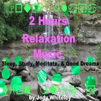 Jody Whiteley | 2 Hours Relaxation Music for Sleep Study Meditation and Good Dreams
