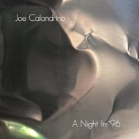Joe Calandrino | A Night in '96