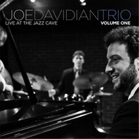 Joe Davidian Trio | Live At the Jazz Cave, Vol. One