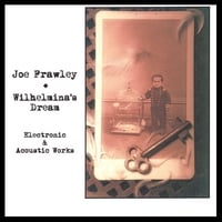 Joe Frawley | Wilhelmina's Dream