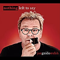 Joe Guido Welsh | Nothing Left to Say