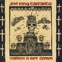 Joe King Carrasco | Vamos a Get Down