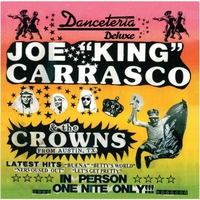 Joe King Carrasco & The Crowns | Danceteria Deluxe