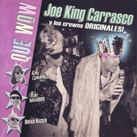 Joe King Carrasco Y Los Crowns Originales | Que Wow