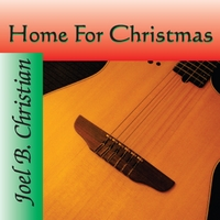 Joel B. Christian | Home for Christmas