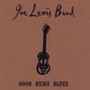 Joe Lewis Band: Good News Blues