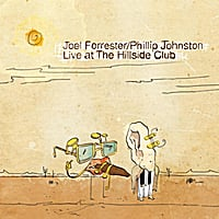 Joel Forrester & Phillip Johnston | Live At the Hillside Club