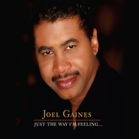 Joel Gaines | Just The Way I'm Feeling...