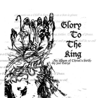 Joel Garza | Glory to the King (an Album of Christ's Birth)