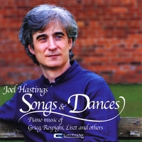 Joel Hastings | Songs and Dances: Piano music of Grieg, Respighi, Liszt, Schubert, Rachmaninoff, Bach, Wagner and Gershwin
