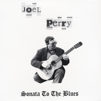 Joel Perry | Sonata To the Blues