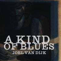 Joel Van Dijk | A Kind of Blues