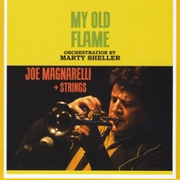 Joe Magnarelli | My Old Flame