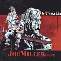 Joe Miller Band | Building An Ironman