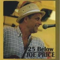 Joe Price | 25 Below