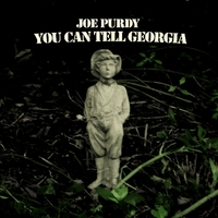 Joe Purdy | You Can Tell Georgia