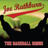 Joe Rathburn | The Baseball Songs