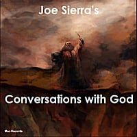 Joe Sierra | Conversations With God V - Single