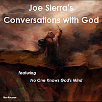 Joe Sierra | No One Knows God Mind V - Single
