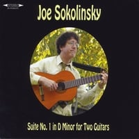 Joe Sokolinsky | Joe Sokolinsky Suite No.1 in D Minor for Two Guitars