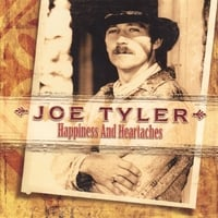 Joe Tyler | Happiness and Heartaches